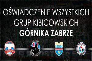 Oświadczenie wszystkich grup kibicowskich Górnika Zabrze!